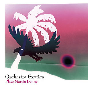 orchestra-exotica-plays-martin-denny-COV