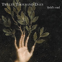 TWELVE THOUSAND DAYS_Fields End_COVER.jp