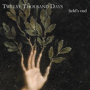 TWELVE THOUSAND DAYS_Fields End_COVER.jp