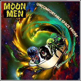 Moon Men_Uncomfortable Space Probe_COVER