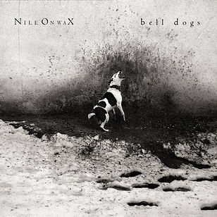 NILE ON WAX_Bell Dogs_COVER.jpg