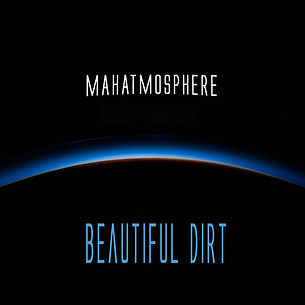 MAHATMOSPHERE_Beautiful Dirt_COVER.jpg