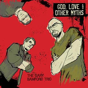 Gary Bamford Trio_God,Love&Other Myths_C