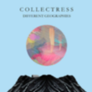 COLLECTRESS_Different Geographies_COVER.