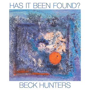 BECK HUNTERS_Has It Been Found_COVER.jpg
