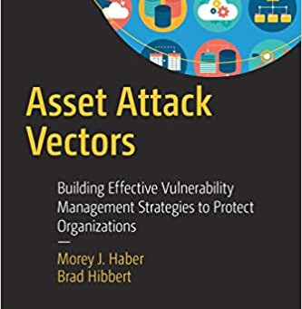 Asset Attack Vectors:  Building Effective Vulnerability Mgt Strategies to Protect Organisations