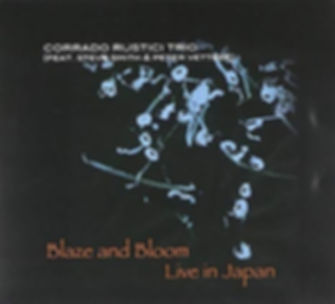 CORRADO RUSTICI TRIO_Blaze and Bloom_COV