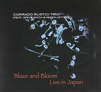 CORRADO RUSTICI TRIO_Blaze and Bloom_COV