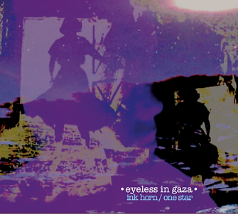 EYELESS IN GAZA_Ink Horn One Star_COVER.