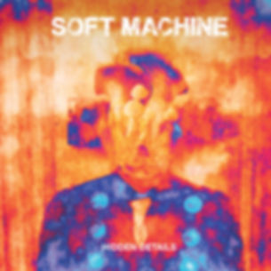 SOFT MACHINE_HiddenDetails_COVER.jpg