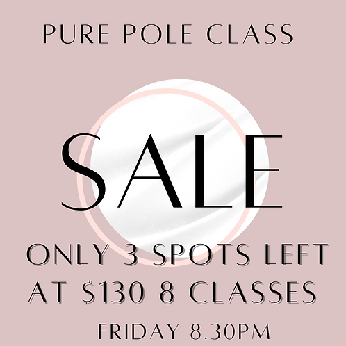 Pure Pole Term 1  $130 Deal 3 Spots Only