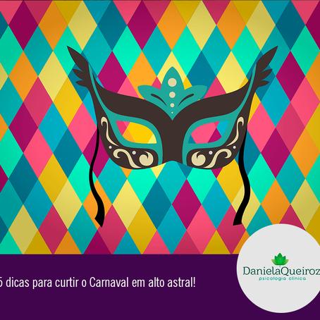5 dicas para curtir o Carnaval em alto astral
