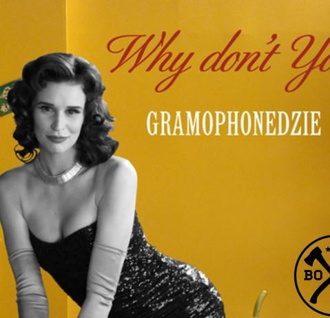 Gramophonedzie - Why Don't You