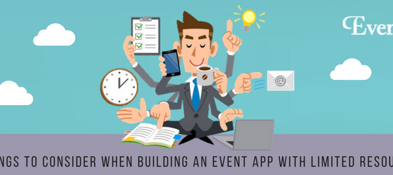 5 Things to Consider When Building an Event App with Limited Resources