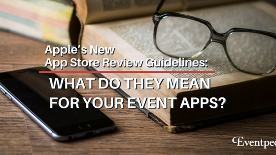Understanding the Impact of Apple's New Review Guidelines on Event Apps