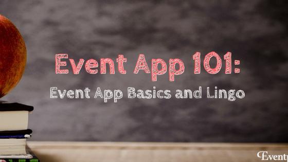 Event App 101: Event App Basics and Lingo