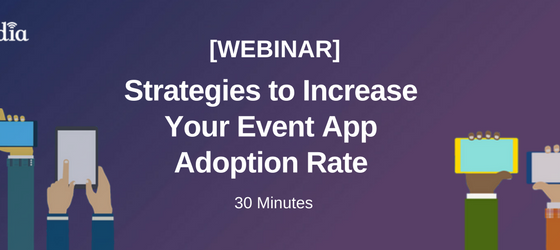 [Webinar] Strategies to Increase Your Event App Adoption Rate