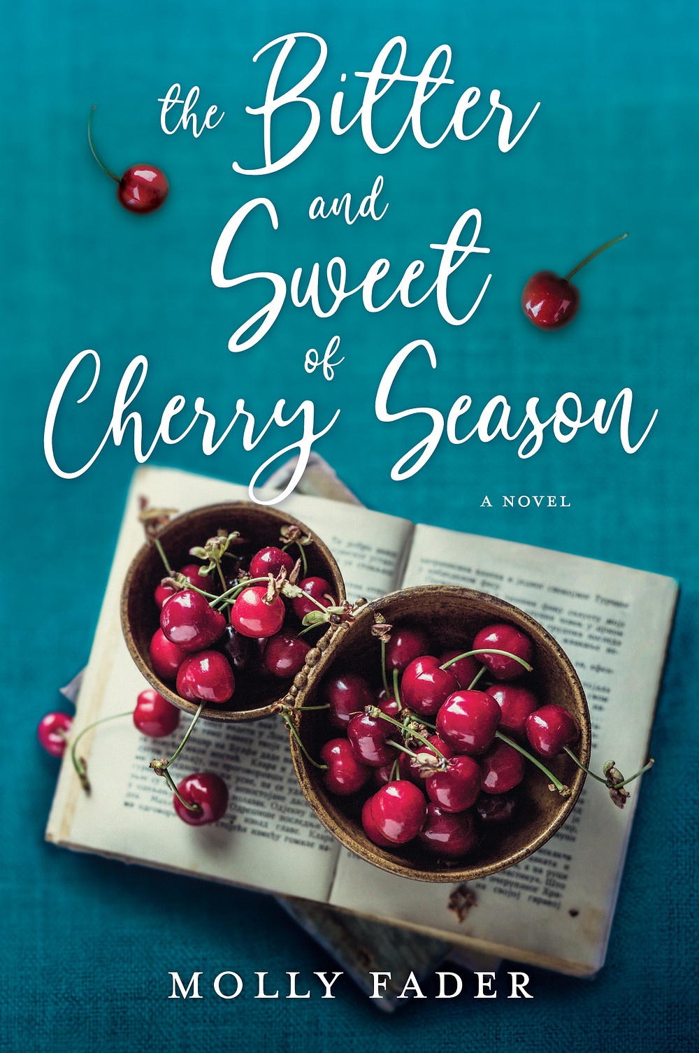 book cover of the bitter and sweet of cherry season by molly fader