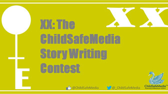 XX: ChildSafeMedia Story Writing Contest for International Women's Day