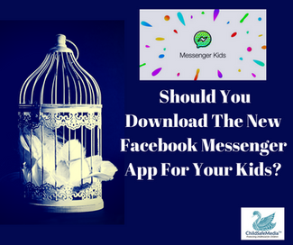 Should You Download The New Facebook Messenger App For Your Kids? Here Is What We Think.