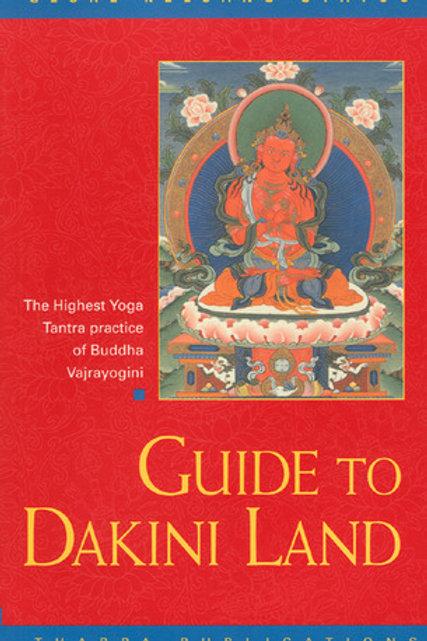 Guide to Dakini Land: The Highest Yoga Tantra practice of Buddha Vajrayogini