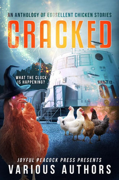 CRACKED: An Anthology of Eggsellent Chicken Stories