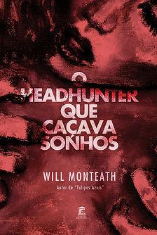 Capa do livro O Headhunter Que Caçava Sonhos do Will Monteath