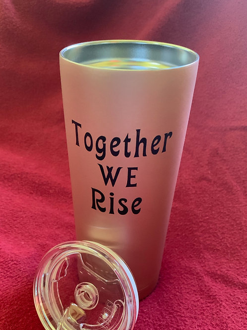 Together We Rise Tumbler