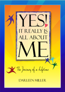 YES! It Really IS All About Me: The Journey of a Lifetime