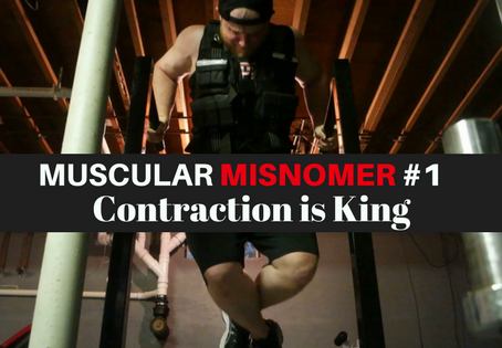 Muscular Misnomer #1 Contraction is King!