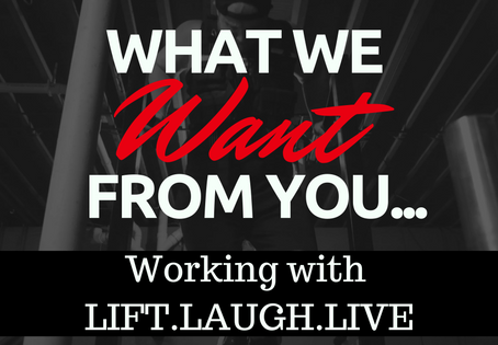 What We Want from You! Working with LiftLaughLive.