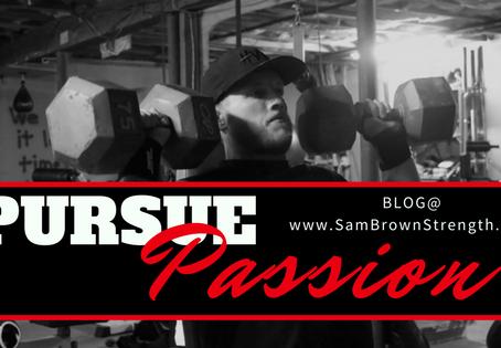 Pursue Passion
