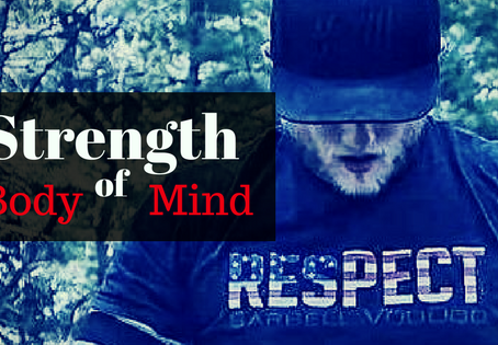 Strength of Body.  Strength of Mind.