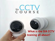 what-is-the-sia-cctv-training-all-about-