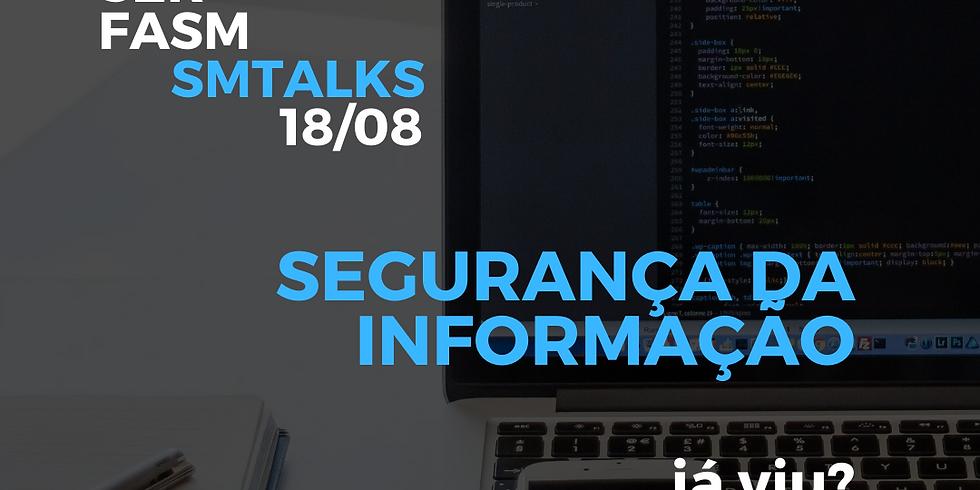SM TALKS - Segurança da Informação