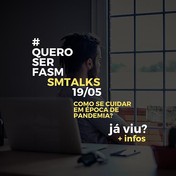 SM TALKS - Como se cuidar em época de pandemia?