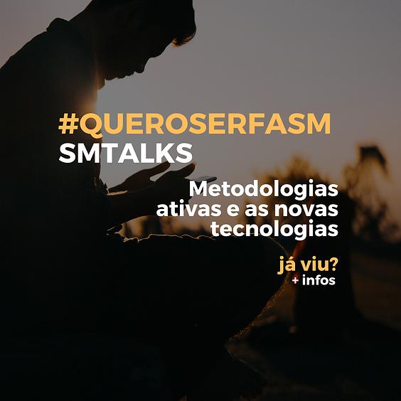 SM TALKS - Metodologias ativas e as novas tecnologias