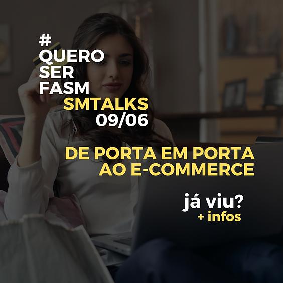 SM TALKS - De porta em porta ao e-commerce