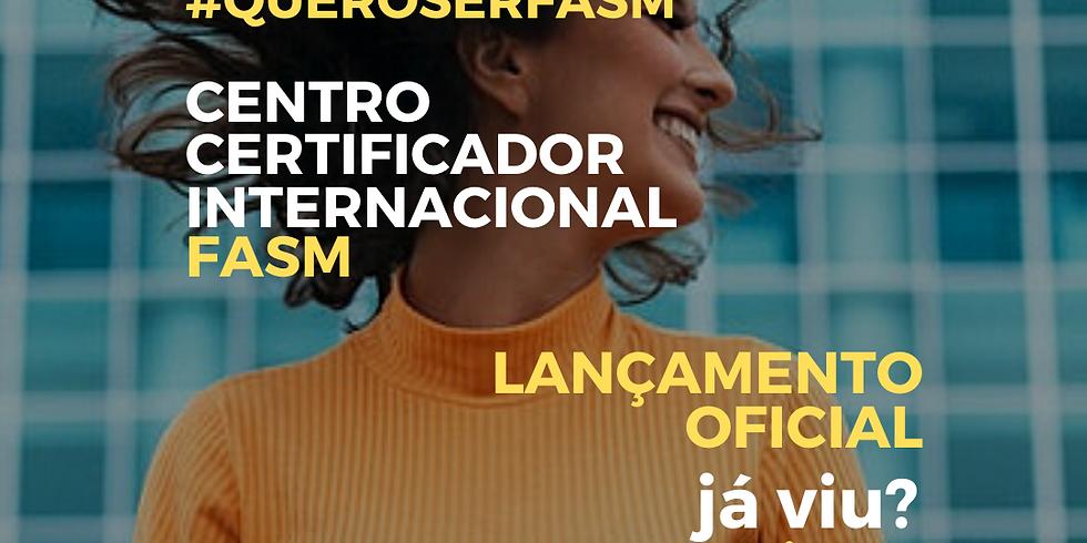 Lançamento do Centro Certificador Internacional FASM