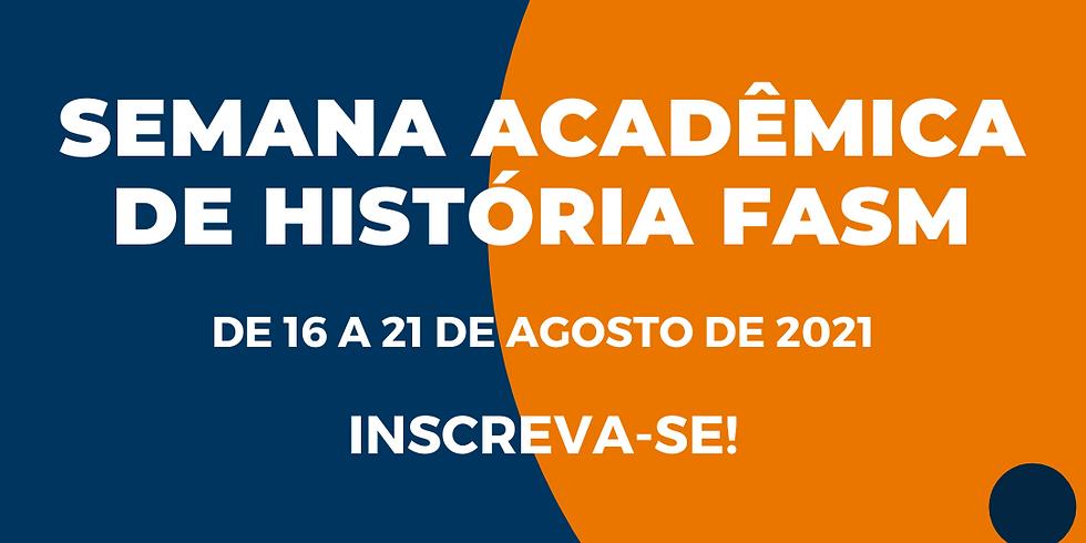Semana Acadêmica de História FASM - De 16 a 21 de agosto