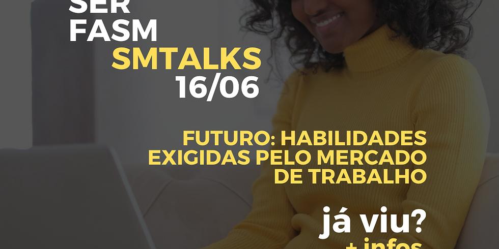 SM TALKS - Futuro: habilidades exigidas pelo mercado de trabalho