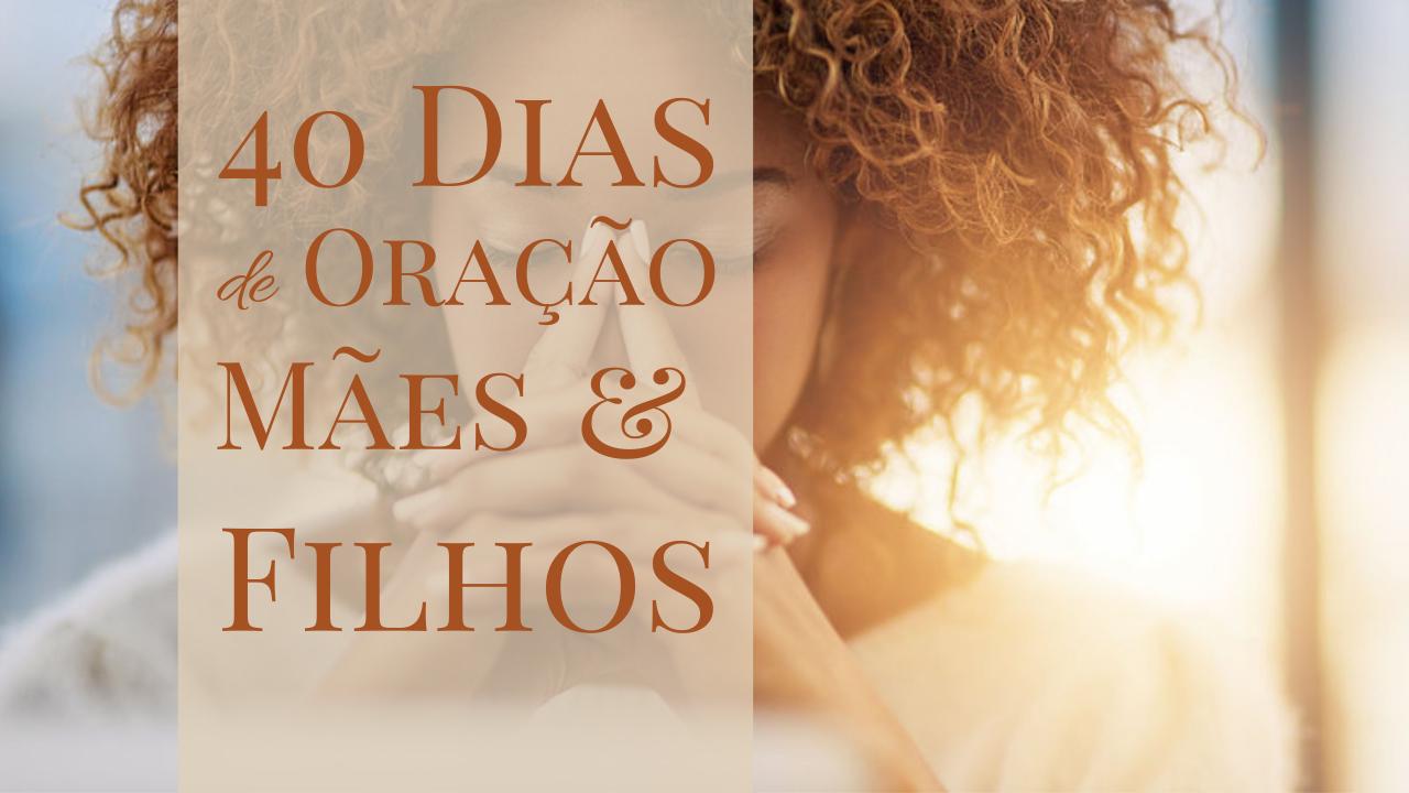 40 DIAS DE ORAÇÃO MAES E FILHOS.png