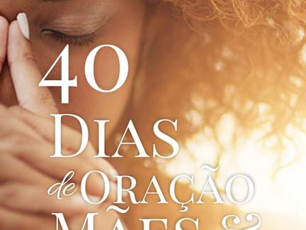 40 Dias de Oração Mães e Filhos - PARTE II [11º DIA]