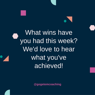 Share your wins! What have you achieved this week?