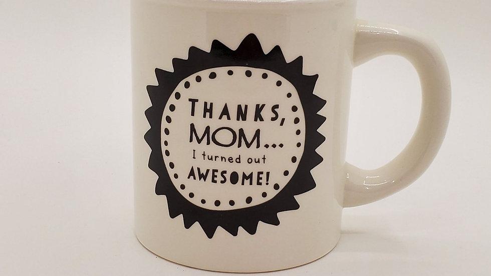 Thanks Mom.. mug