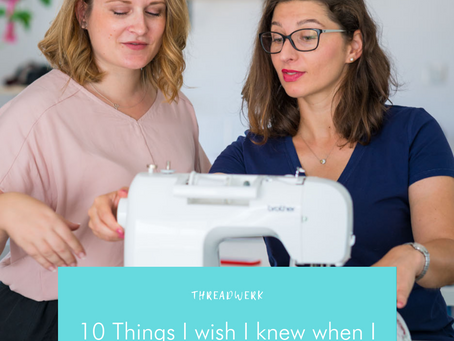 10 Things I wish I knew when I started sewing