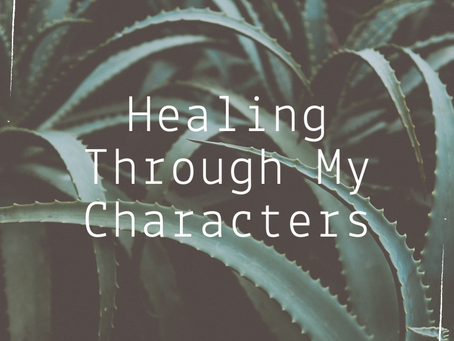 Healing Through My Characters
