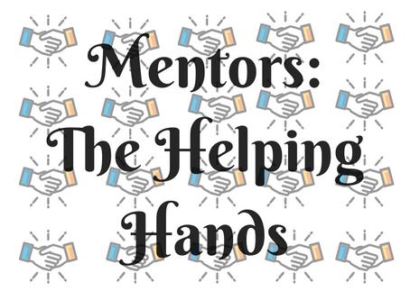 Mentors: The Helping Hands