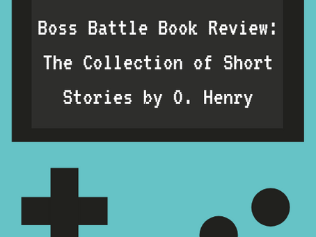 Boss Battle Book Review: The Collection of Short Stories by O. Henry