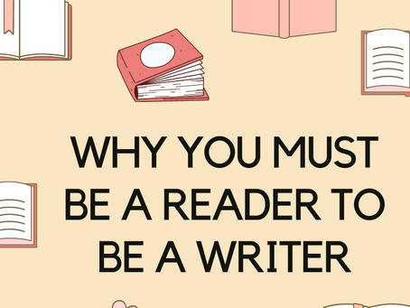 Why You Must Be a Reader to Be a Writer